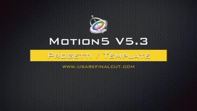 Motion 5 - Progetti / Template